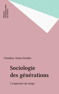 Claudine Attias-Donfut - Sociologie des générations - L'empreinte du temps.