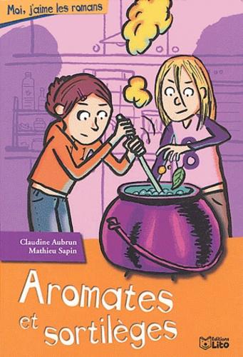Claudine Aubrun - Aromates et sortilèges.