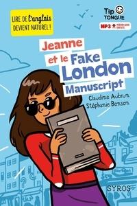 Claudine Aubrun et Stéphanie Benson - Jeanne et le Fake London Manuscript.