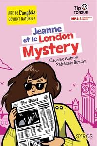 Claudine Aubrun et Stéphanie Benson - Jeanne et le London Mystery.