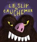 Claudine Aubrun et Magali Le Huche - Le slip du cauchemar.
