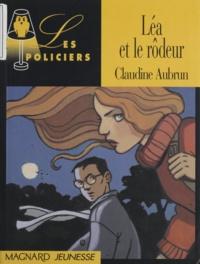 Claudine Aubrun - Léa et le rôdeur.