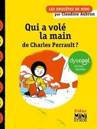 Claudine Aubrun - Les enquêtes de Nino  : Qui a volé la main de Charles Perrault ?.