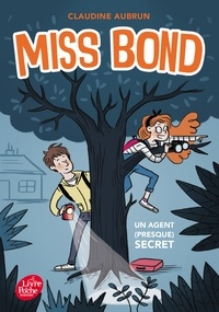 Claudine Aubrun - Miss Bond - Tome 1 - Un agent (presque) secret.