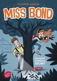 Claudine Aubrun - Miss Bond Tome 1 : Un agent (presque) secret.