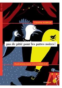 Claudine Aubrun et Anne-Lise Combeaud - Pas de pitié pour les pattes noires !.