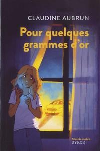Claudine Aubrun - Pour quelques grammes d'or.