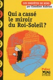 Claudine Aubrun - Qui a cassé le miroir du Roi-Soleil ? - Les enquêtes de Nino.