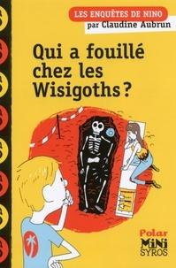 Claudine Aubrun - Qui a fouillé chez les wisigoths ?.