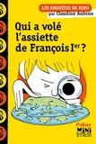 Claudine Aubrun - Qui a volé l'assiette de François Ier ?.