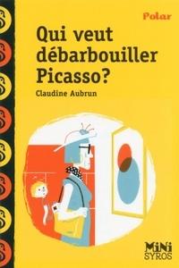 Claudine Aubrun - Qui veut débarbouiller Picasso ?.