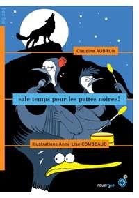 Claudine Aubrun et Anne-Lise Combeaud - Sale temps pour les Pattes noires !.