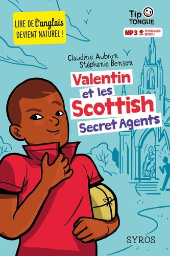 Claudine Aubrun et Stéphanie Benson - Valentin et les Scottish Secret Agents.