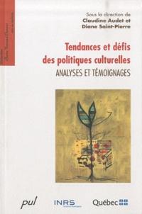 Claudine Audet - Tendances et défis des politiques culturelles - Analyses et témoignages.