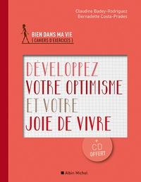 Claudine Badey-Rodriguez et Bernadette Costa-Prades - Développez votre optimisme et votre joie de vivre. 1 CD audio