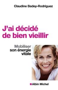 Jai décidé de bien vieillir - Mobiliser son énergie vitale.pdf