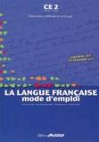 Claudine Barou-Fret et Eveline Charmeux - La langue francaise, mode d'emploi CE2.