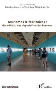Claudine Batazzi et Véronique Pillet-Anderlini - Tourismes & territoires - Des milieux, des dispositifs et des hommes.