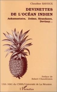 Claudine Bavoux - Devinettes de l'océan Indien - Ankamantatra, Zedmo, Sirandanes, Devinay.