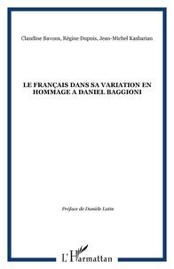Claudine Bavoux et Régine Dupuis - Le français dans sa variation - En hommage à Daniel Baggioni.
