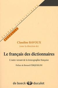 Claudine Bavoux - Le français des dictionnaires - L'autre versant de la lexicographie française.