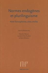 Claudine Bavoux et Lambert-Félix Prudent - Normes endogènes et plurilinguisme - Aires francophones, aires créoles.