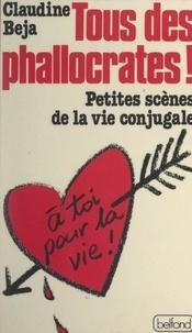 Claudine Béja - Tous des phallocrates - Petites scènes de la vie conjugale.