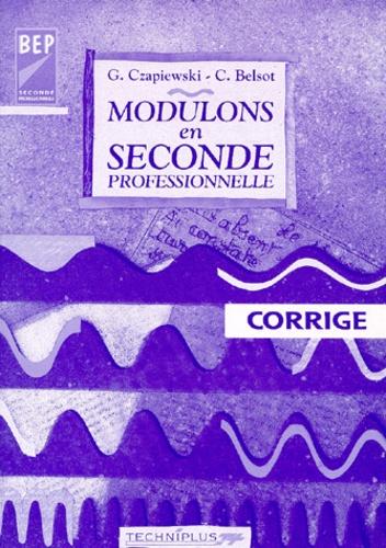 Claudine Belsot et G Czapiewski - MODULONS EN 2NDE PROFESSIONNELLE. - Corrigé.