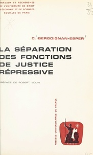 Claudine Bergoignan-Esper et  Université de droit, d'économi - La séparation des fonctions de justice répressive.