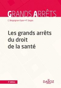 Claudine Bergoignan-Esper et Pierre Sargos - Les grands arrêts du droit de la santé - 3e ed..