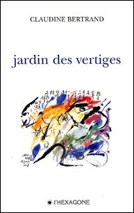 Claudine Bertrand - Jardin des vertiges.