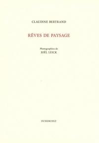 Claudine Bertrand - Rêves de paysage.
