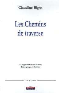 Claudine Bigot - Les Chemins de traverse.
