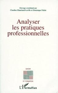 Claudine Blanchard-Laville et Dominique Fablet - Analyser les pratiques professionnelles.