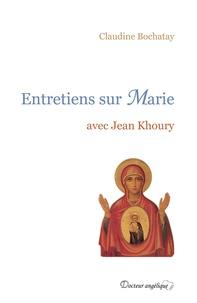 Claudine Bochatay et Jean Khoury - Entretiens sur Marie.