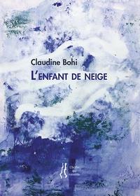 Claudine Bohi - L'enfant de neige.