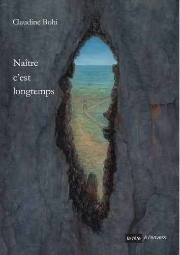 Claudine Bohi - Naître c'est longtemps.