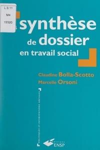 Claudine Bolla-Scotto et Marcelle Orsoni - La synthèse de dossier en travail social.