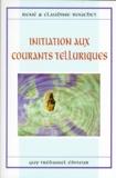 Claudine Bouchet et René Bouchet - Initiation aux courants telluriques.