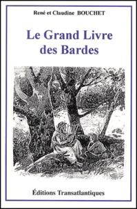 Claudine Bouchet et René Bouchet - Le grand livre des bardes.