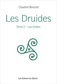 Claudine Bouchet - Les Druides - Tome 2, Les Ovates.