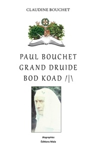 Claudine Bouchet - Paul Bouchet - Grand Druide Bod Koad.