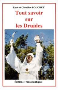 Claudine Bouchet et René Bouchet - Tout savoir sur les druides.