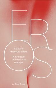 Claudine Brécourt-Villars - Eros - Anthologie de littérature érotique.