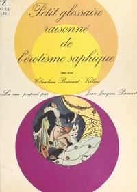 Claudine Brécourt-Villars - Petit glossaire raisonné de l'érotisme saphique - 1880-1930.