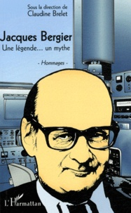 Claudine Brelet - Jacques Bergier - Une légende... un mythe.