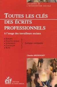 Claudine Brissonnet - Toutes les clés des écrits professionnels à l'usage des travailleurs sociaux.