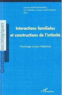 Claudine Burton-Jeangros - Intéractions familiales et constructions de l'intimité - Hommage à Jean Kellerhalls.