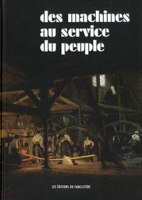 Claudine Cartier - Des machines au service du peuple - Godin et la mécanique.