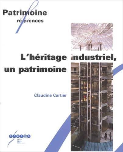 Claudine Cartier - L'héritage industriel, un patrimoine.